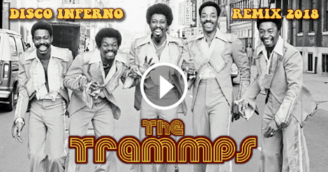 The Trammps - Disco Inferno - Remix 2018